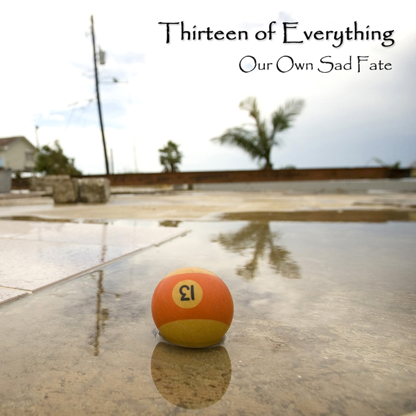 thirteen of everything our own sad fate